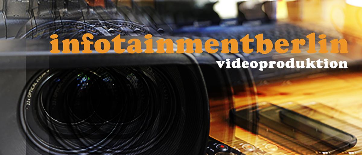 Infotainmentberlin, videoproduktion berlin, webfilme, eventfilme, umternehmensfilme, firmenvideos, portraitfilme